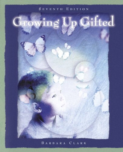 Growing up Gifted Developing the Potential of Children at Home and at School 7th 2008 edition cover