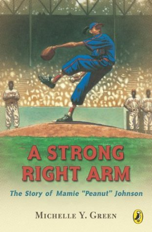 Strong Right Arm The Story of Mamie Peanut Johnson N/A edition cover