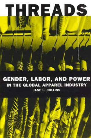 Threads Gender, Labor, and Power in the Global Apparel Industry  2003 edition cover