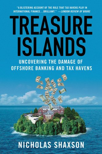 Treasure Islands Uncovering the Damage of Offshore Banking and Tax Havens  2012 edition cover