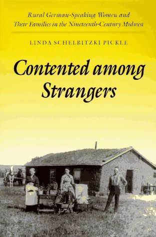 Contented among Strangers Rural German-Speaking Women and Their Families in the Nineteenth-Century Midwest N/A edition cover