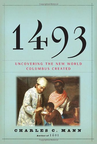 1493 Uncovering the New World Columbus Created  2011 edition cover