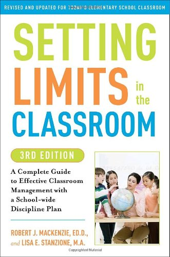 Setting Limits in the Classroom A Complete Guide to Effective Classroom Management with a School-Wide Discipline Plan 3rd 2010 edition cover