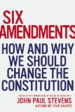 Six Amendments How and Why We Should Change the Constitution  2014 edition cover