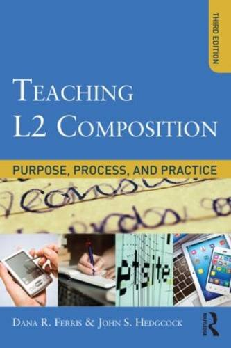 Teaching L2 Composition Purpose, Process, and Practice 3rd 2014 (Revised) edition cover