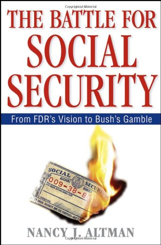 Battle for Social Security From FDR's Vision to Bush's Gamble  2006 edition cover