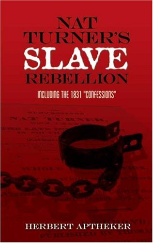 Nat Turner's Slave Rebellion Including the 1831 Confessions  2006 edition cover