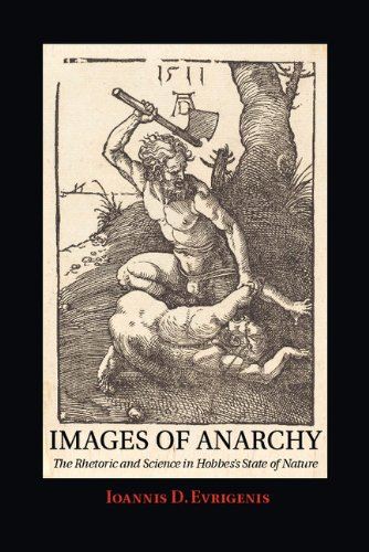 Images of Anarchy The Rhetoric and Science in Hobbes's State of Nature  2014 9780521513722 Front Cover