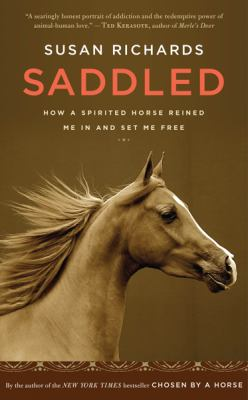 Saddled How a Spirited Horse Reined Me in and Set Me Free  2010 9780547241722 Front Cover