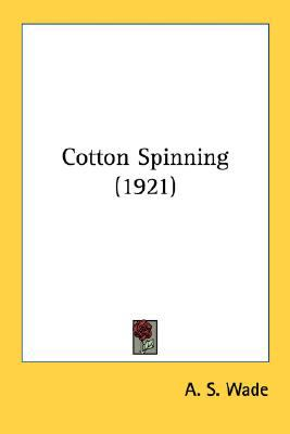 Cotton Spinning N/A 9780548583722 Front Cover