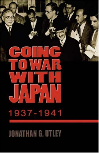 Going to War with Japan, 1937-1941 With a New Introduction  2005 edition cover