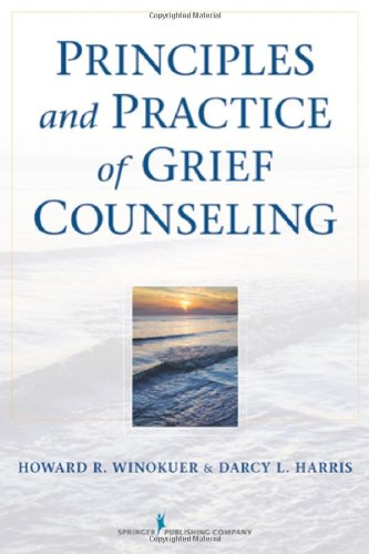Principles and Practice of Grief Counseling   2012 edition cover