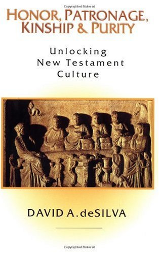 Honor, Patronage, Kinship and Purity Unlocking New Testament Culture  2000 edition cover