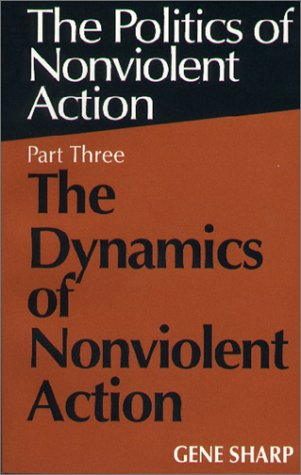 Dynamics of Nonviolent Action Part Three of the Politics of Nonviolent Action  1973 edition cover