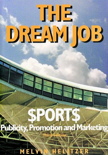 Dream Job Sports Publicity, Promotion and Marketing 3rd 2001 (Revised) edition cover