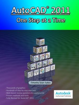 AutoCAD 2011 One Step at a Time  2010 9780981986722 Front Cover