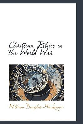 Christian Ethics in the World War:   2009 edition cover