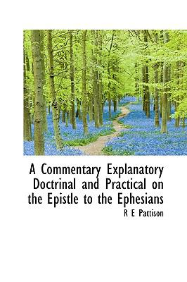 Commentary Explanatory Doctrinal and Practical on the Epistle to the Ephesians N/A edition cover