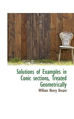 Solutions of Examples in Conic Sections, Treated Geometrically  N/A 9781116785722 Front Cover
