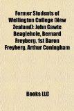 Former Students of Wellington College John Cawte Beaglehole, Bernard Freyberg, 1st Baron Freyberg, Arthur Coningham N/A edition cover