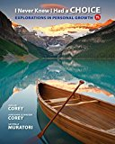 I Never Knew I Had a Choice: Explorations in Personal Growth  2017 9781305945722 Front Cover