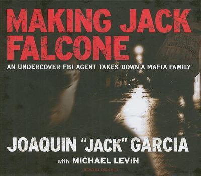 Making Jack Falcone: An Undercover FBI Agent Takes Down a Mafia Family, Library Edition  2008 edition cover