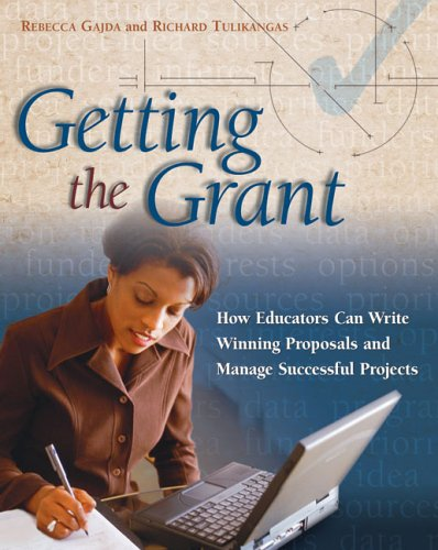 Getting the Grant How Educators Can Write Winning Proposals and Manage Successful Projects  2005 9781416601722 Front Cover