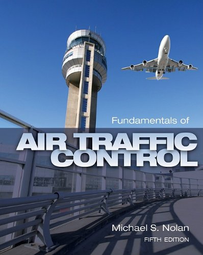 Fundamentals of Air Traffic Control  5th 2011 9781435482722 Front Cover