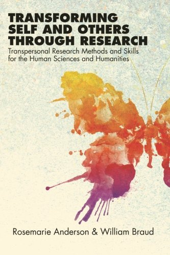 Transforming Self and Others Through Research Transpersonal Research Methods and Skills for the Human Sciences and Humanities  2011 edition cover
