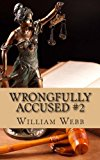 Wrongfully Accused #2 15 More People Sentenced to Prison for a Crime They Didn' N/A 9781490999722 Front Cover