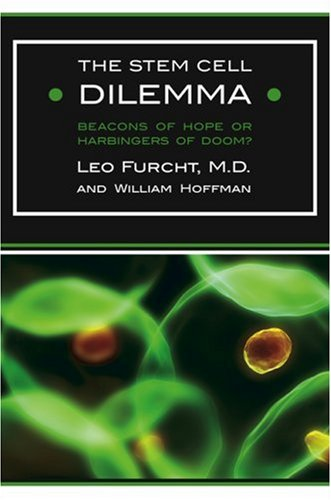 Stem Cell Dilemma Beacons of Hope or Harbingers of Doom?  2008 9781559708722 Front Cover