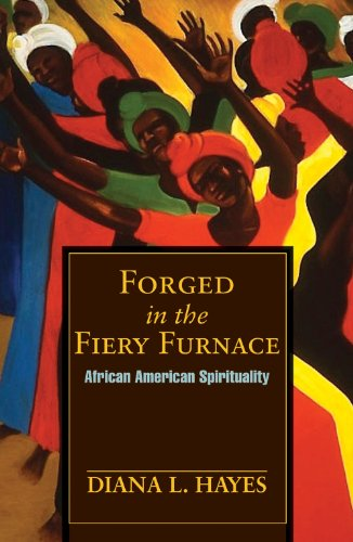 Forged in the Fiery Furnace African-American Spirituality  2012 edition cover