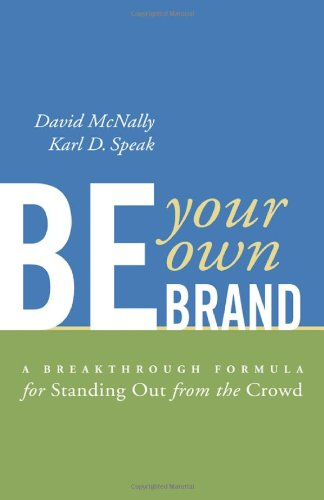Be Your Own Brand A Breakthrough Formula for Standing Out from the Crowd  2003 edition cover