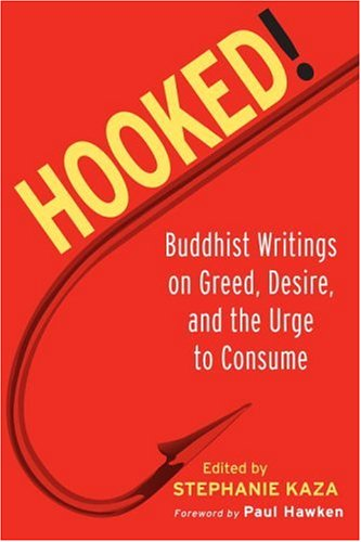 Hooked! Buddhist Writings on Greed, Desire, and the Urge to Consume  2005 9781590301722 Front Cover