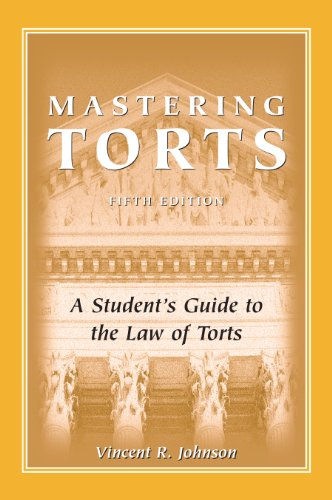 Mastering Torts: A Student's Guide to the Law of Torts  2013 edition cover