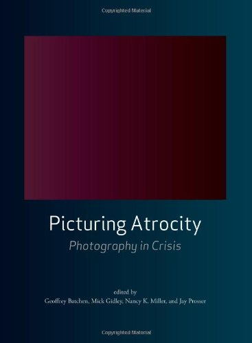 Picturing Atrocity Photography in Crisis  2011 9781861898722 Front Cover