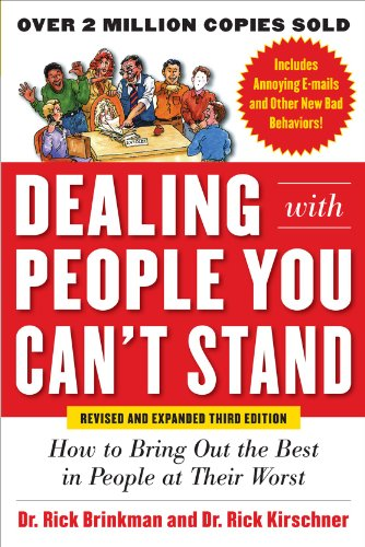 Dealing with People You Can't Stand How to Bring Out the Best in People at Their Worst 3rd 2012 (Revised) edition cover