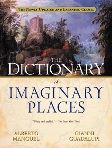Dictionary of Imaginary Places The Newly Updated and Expanded Classic  1999 edition cover