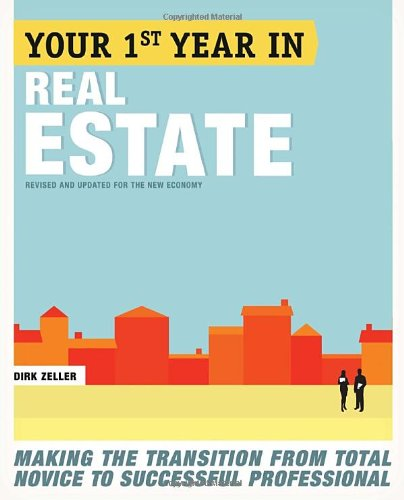 Your First Year in Real Estate, 2nd Ed Making the Transition from Total Novice to Successful Professional 2nd 2010 9780307453723 Front Cover