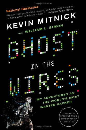 Ghost in the Wires My Adventures as the World's Most Wanted Hacker N/A edition cover