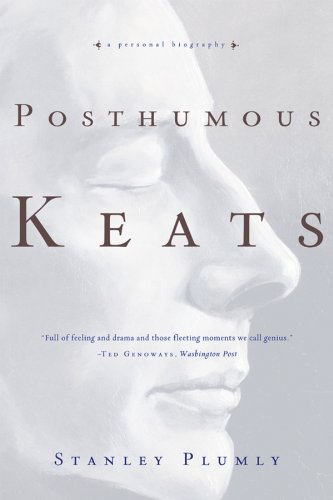 Posthumous Keats A Personal Biography  2010 edition cover