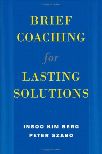 Brief Coaching for Lasting Solutions   2005 edition cover