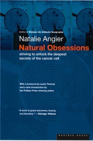 Natural Obsessions Striving to Unlock the Deepest Secrets of the Cancer Cell 1st 1999 edition cover