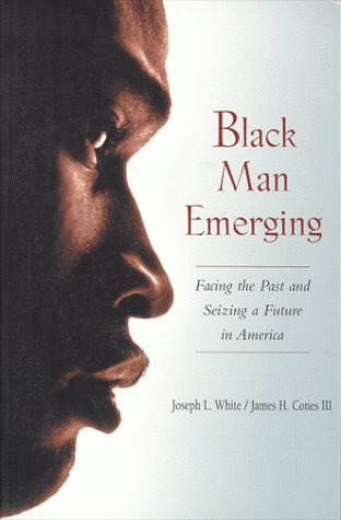 Black Man Emerging Facing the Past and Seizing a Future in America  2000 (Reprint) 9780415925723 Front Cover