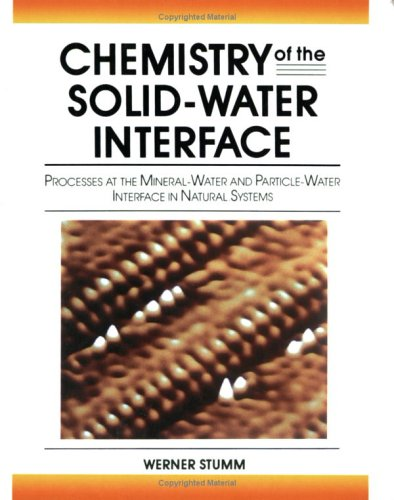 Chemistry of the Solid-Water Interface Processes at the Mineral-Water and Particle-Water Interface in Natural Systems  1992 9780471576723 Front Cover