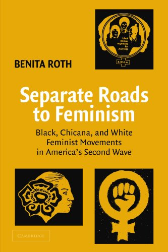 Separate Roads to Feminism Black, Chicana, and White Feminist Movements in America's Second Wave  2003 edition cover