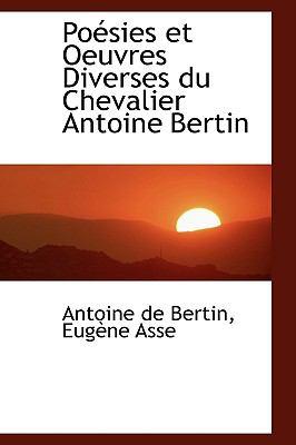 Poesies Et Oeuvres Diverses Du Chevalier Antoine Bertin:   2008 edition cover