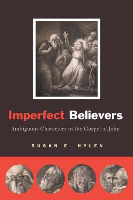 Imperfect Believers Ambiguous Characters in the Gospel of John  2009 edition cover