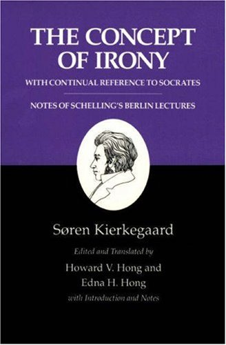 Concept of Irony, with Continual Reference to Socrates/Notes of Schelling's Berlin Lectures   1992 (Reprint) edition cover