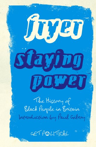 Staying Power The History of Black People in Britain, Second Edition 2nd 2010 9780745330723 Front Cover